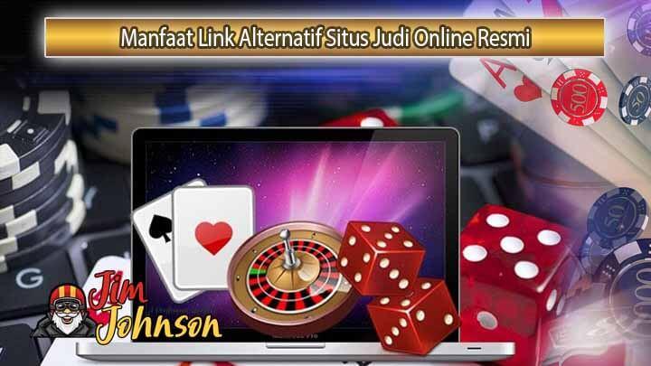 Manfaat Link Alternatif Situs Judi Online Resmi